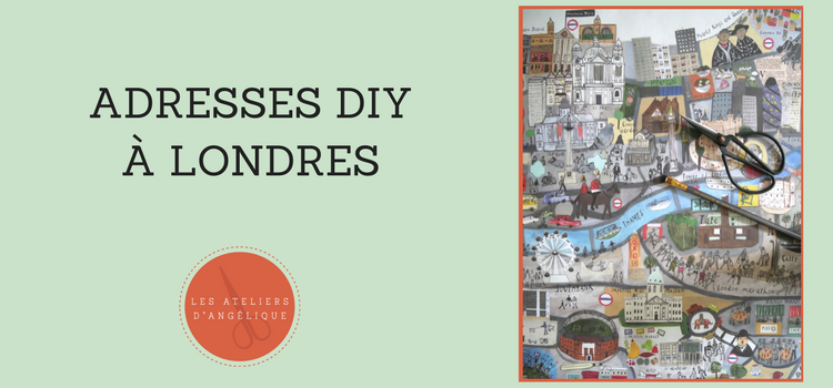 Visite à Londres : quelques adresses DIY